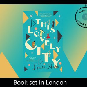 Novel set in London -This Lovely City by Louise Hare