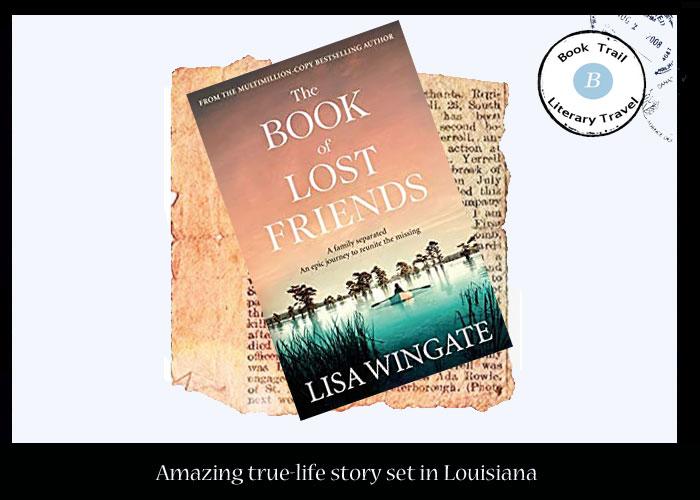 True story of Lost Friends set in Louisiana - Lisa Wingate