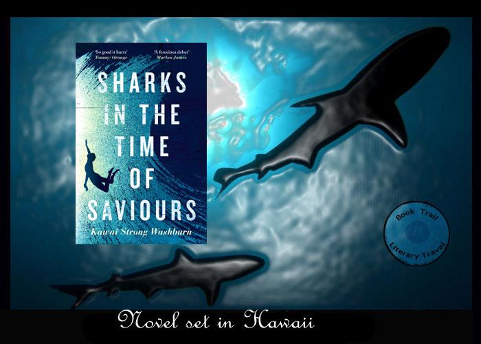 Novel set in Hawaii - Sharks in the Time of Saviours Kawai Strong Washburn