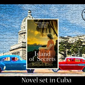 Island of Secrets set in Cuba by Rachel Rhys