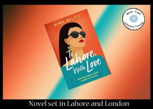 To Lahore (and London) with Love - Hina Belitz