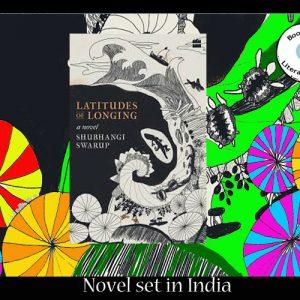 A novel of India – Latitudes of Longing