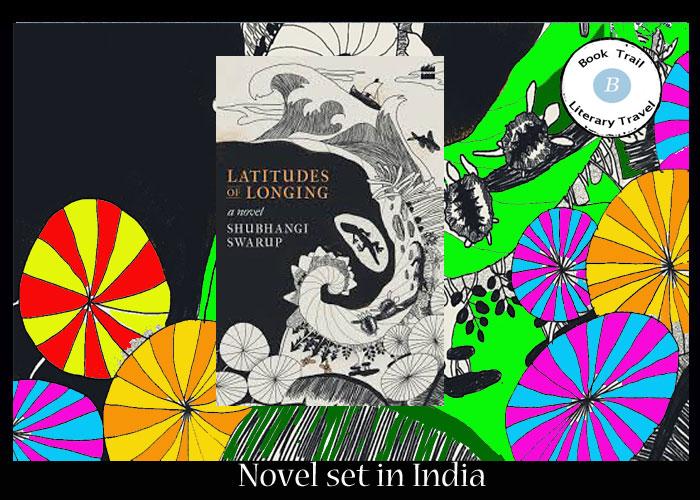 A novel of India - The Latitudes of Longing