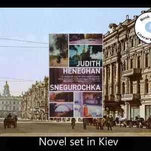 Novel of Kiev – Snegurochkaby Judith Heneghan