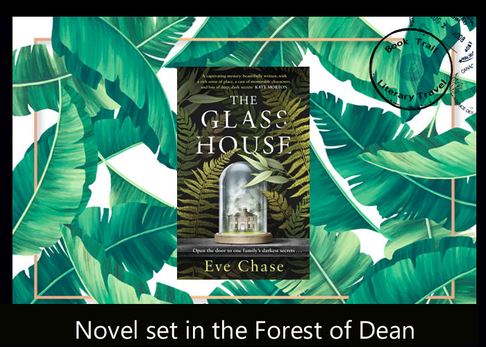 Novel set in the Forest of Dean - The Glass House - Eve Chase