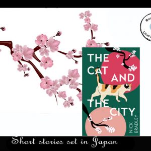 Short stories set in Japan – The Cat and the City by Nick Bradley
