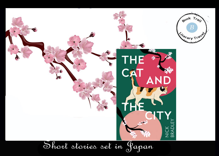 Short stories set in Japan - The Cat and the City by Nick Bradley