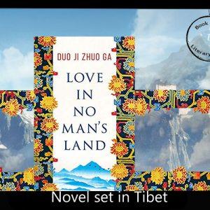 Novel set in Tibet- Love in No Man's Landby Duo Ji Zhuo Ga