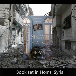 Story set in Syria – The Stray Cats of Homs Eva Nour