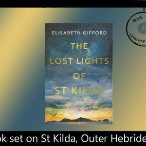 Novel of The Hebrides -The Lost Lights of St Kilda by Elisabeth Gifford