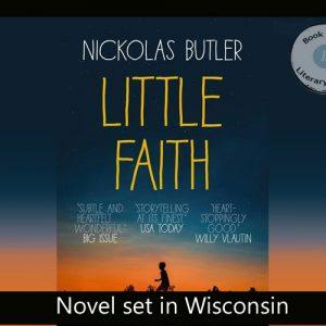 A tale of Wisconsin – Little Faith by Nickolas Butler
