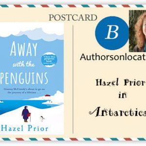 Come Away with the Penguins to Antarctica and Hazel Prior