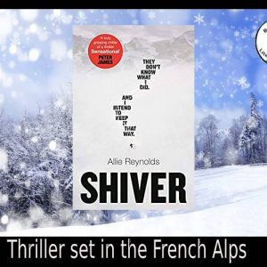 Thriller set on the Shivery French Alps by Allie Reynolds
