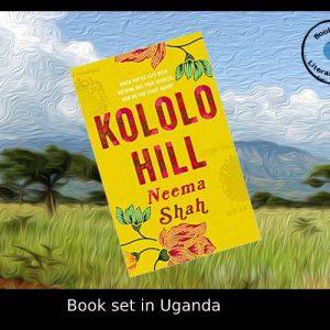 Novel set in Uganda – Kololo Hill by Neema Shah