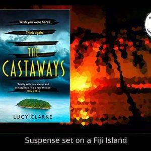 Novel set in Fiji – The Castaways by Lucy Clarke