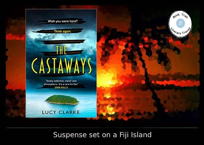 Novel set in Fiji - The Castaways by Lucy Clarke