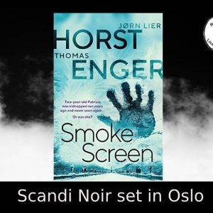 Nordic Noir set in Oslo – Smokescreen Enger and Horst