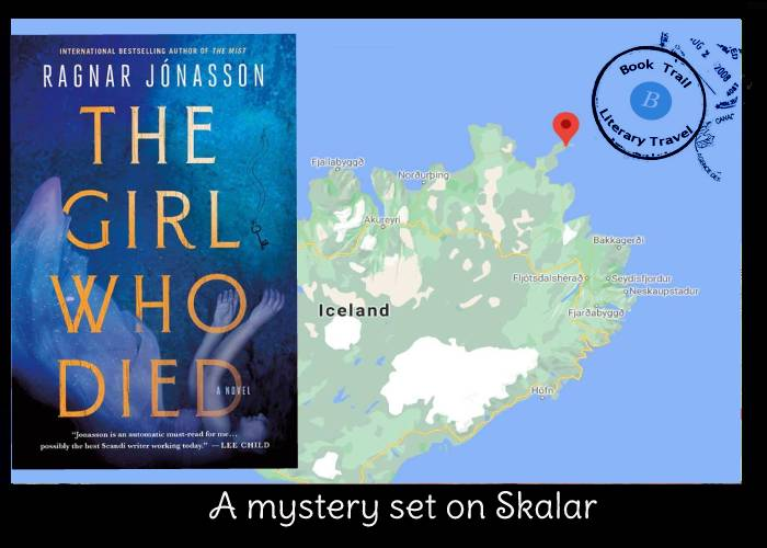 The Girl Who Died set in Skalar, Iceland by Ragnar Jónasson