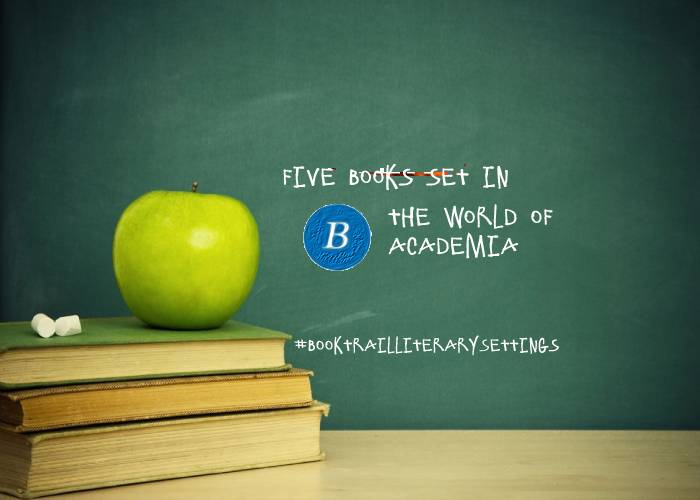 Five novels set in the world of schools/academia
