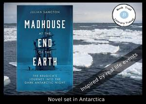 Novel set in Antarctica - Madhouse at the End of the Earth