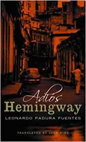 Adios Hemingway Leonardo Padura