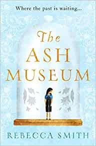 The Ash Museum Rebecca Smith