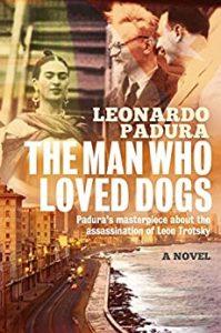 The Man Who Loved Dogs Leonardo Padura