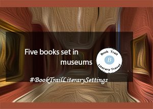 Five Books set in museums