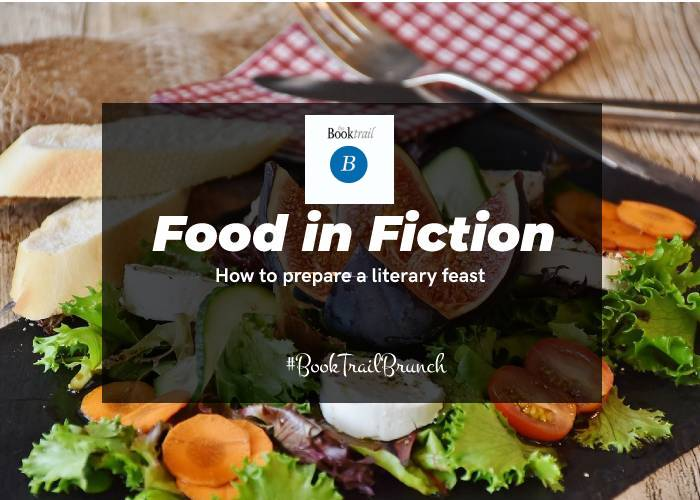 How to prepare a literary feast - food in fiction