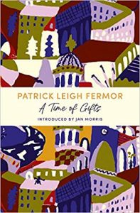 A Time of Gifts Patrick Leigh Fermor