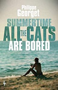 Summertime, All the Cats are Bored Philippe Georget