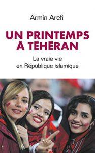 Armin Arefi's memoir SPRING IN TEHRAN