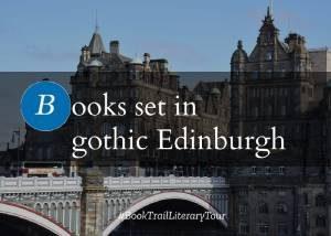 Books set in the gothic city of Edinburgh