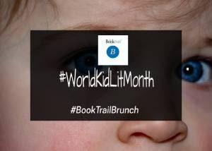 Celebrating World Kid Lit Month