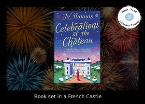 Celebrations at the Chateau with Jo Thomas