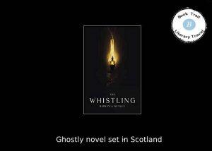Whistling novel set in Scotland - Rebecca Netley