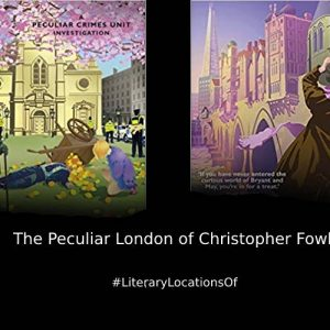 Discover the Peculiar London of Christopher Fowler