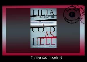 Thriller set in Cold as Hell Iceland – Lilja Sigurdardóttir
