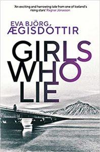 Girls who Lie by Eva Björg Ægisdóttir