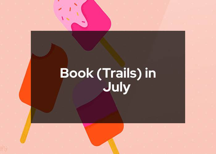 BookTrails in July