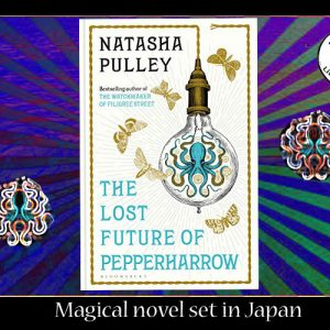 Magical novel set in Japan – The Lost Future of Pepperharrow