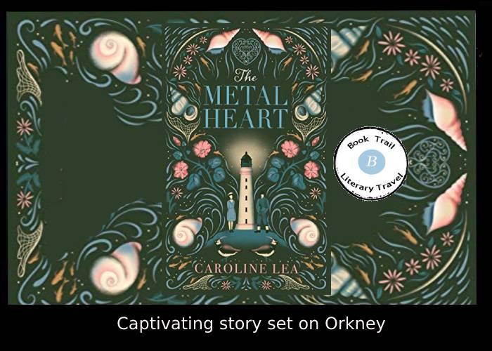 Histfic set on Orkney - The Metal Heart Caroline LeaHistfic set on Orkney - The Metal Heart Caroline Lea