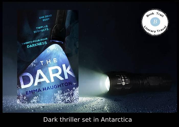 The Dark thriller set in Antarctica by Emma Haughton