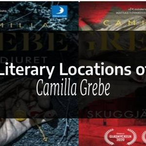 Literary locations of Camilla Grebe